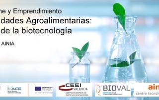 CEEI Valencia organiza una jornada para comprender el papel de la Biotecnología en el Sector Agroalimentario